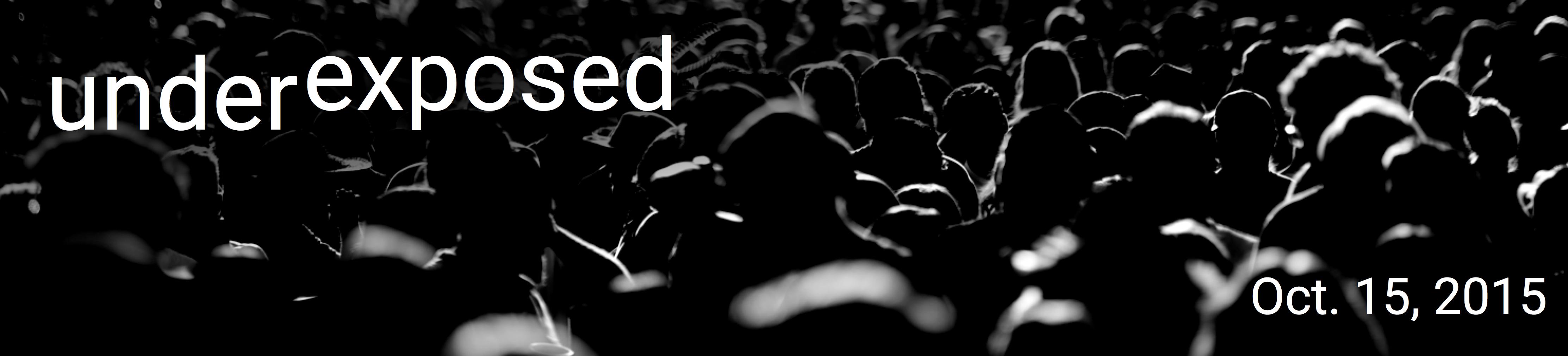 Underexposed Workshop Header Image